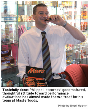 Tastefully done: Philippe Lescornez' good-natured, thoughtful attitude toward performance evaluations has almost made them a treat for his team at Masterfoods.